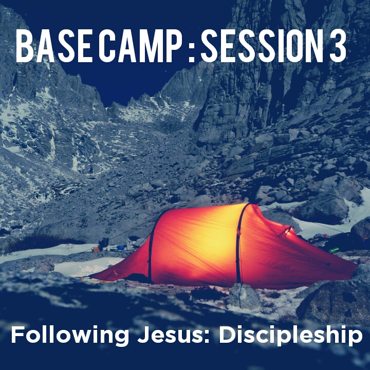 Base Camp Session 3: Following Jesus – Discipleship