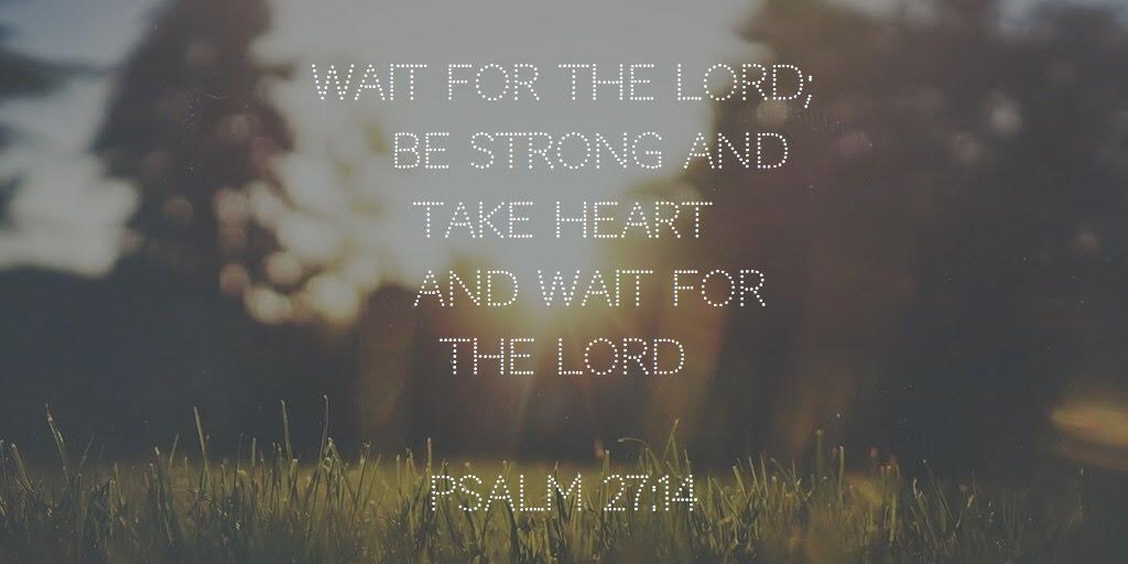 Be Strong and Wait – Kairos MSC News