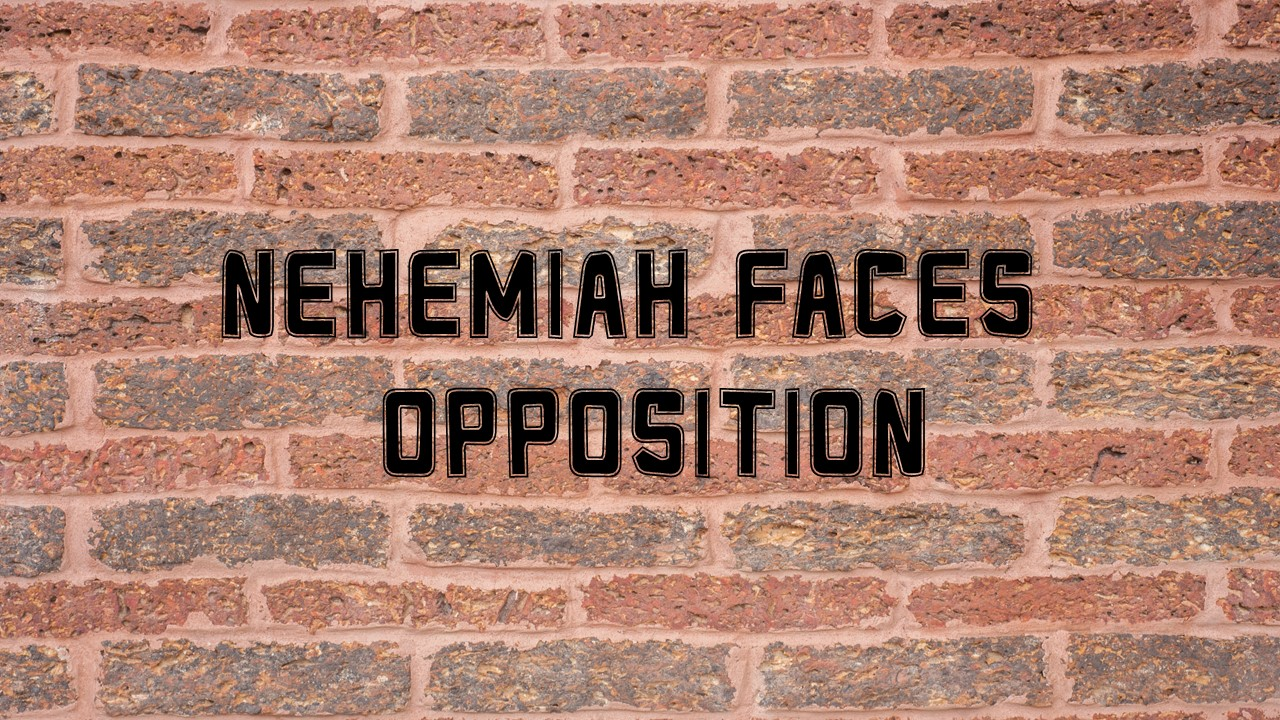 Nehemiah Faces Opposition