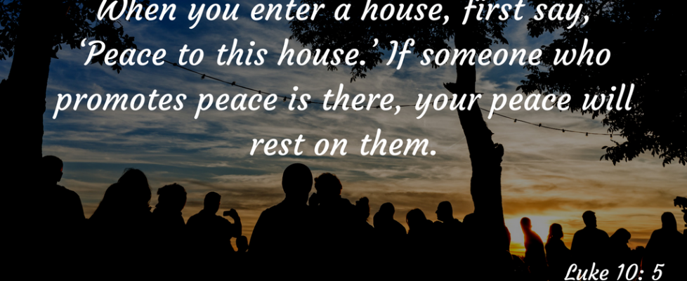 when-you-enter-a-house-first-say-peace-to-this-house-if-someone-who-promotes-peace-is-there-your-peace-will-rest-on-them