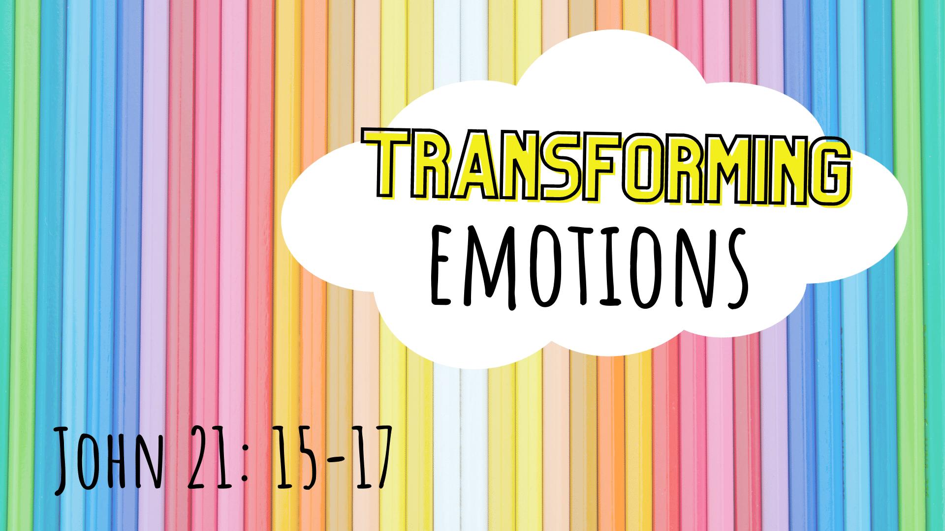 Transforming Emotions